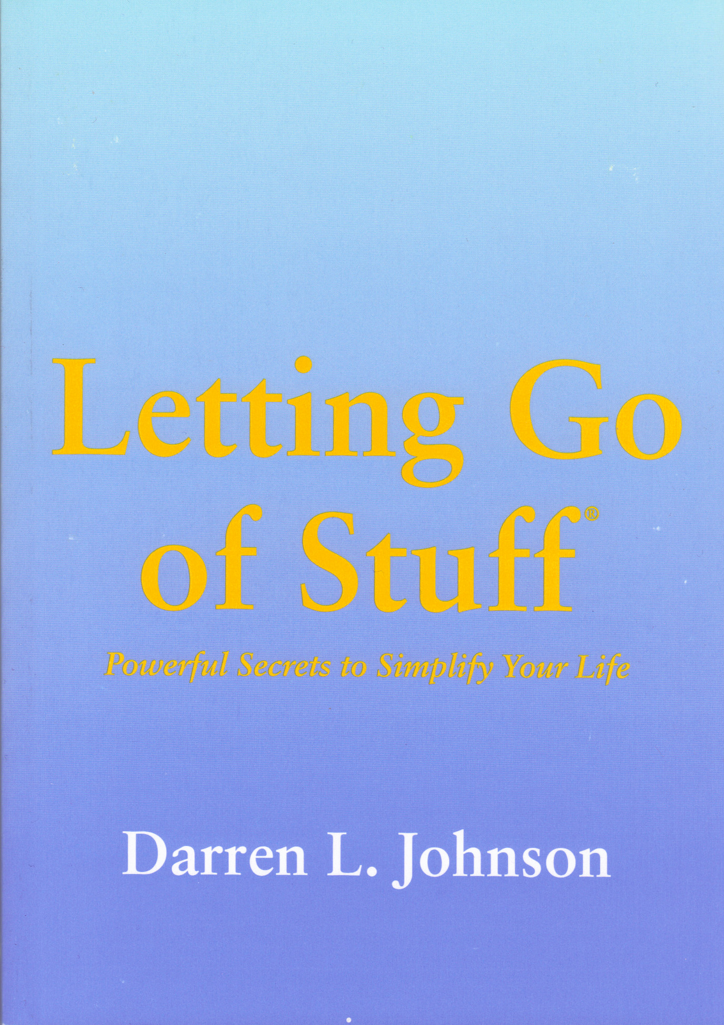 Letting Go of Stuff by Darren L Johnson